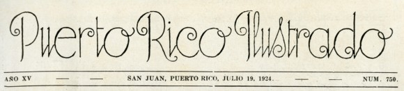 from Puerto Rico Ilustrado, 1924, No. 750