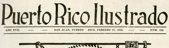 from Puerto Rico Ilustrado, 1926, No. 834
