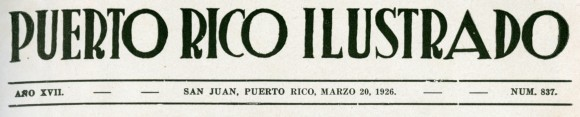 from Puerto Rico Ilustrado, 1926, No. 837