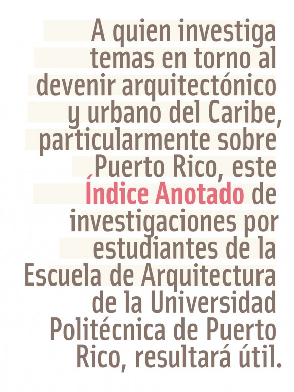 Cover | Indice Anotado, 13 years of Mid-Career research investigations from architecture students of the Polytechnic University of Puerto Rico.