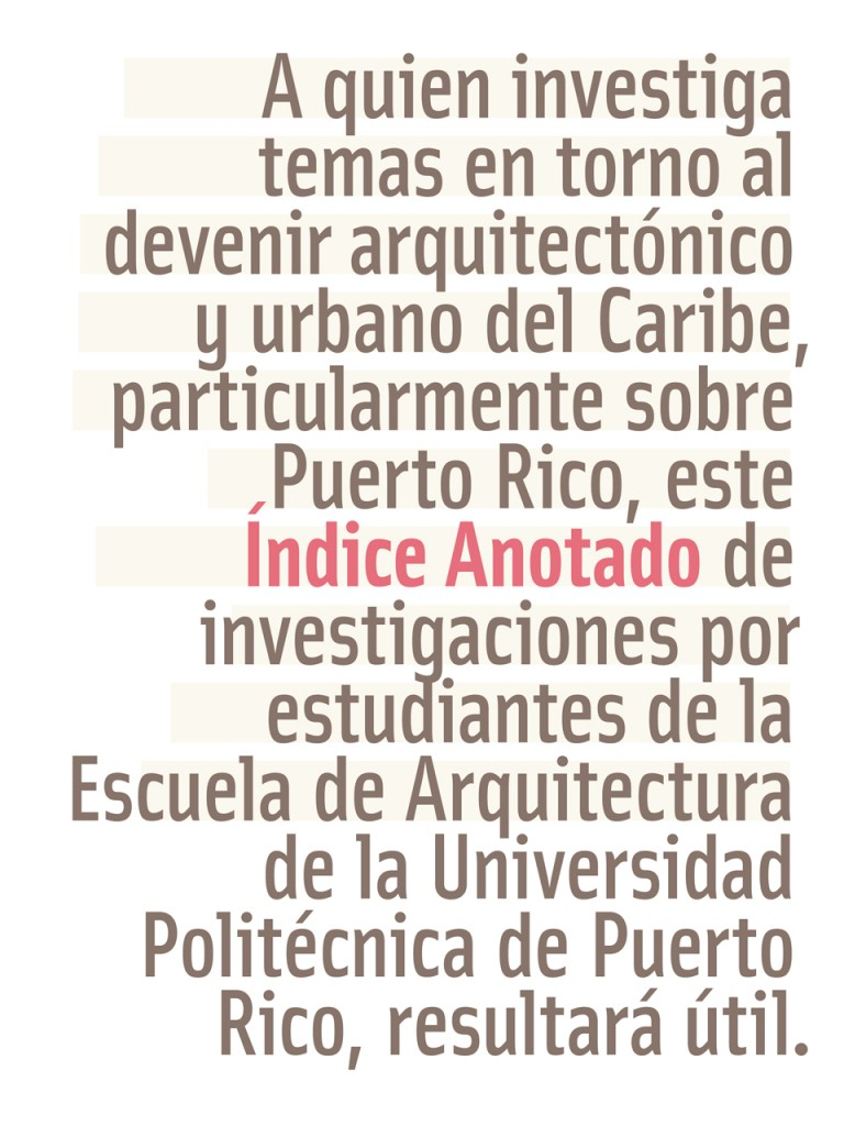 Cover of the Indice Anotado, publication that documents the last 13 years of Mid-Career research investigations of architecture students of the Polytechnic University of Puerto Rico.